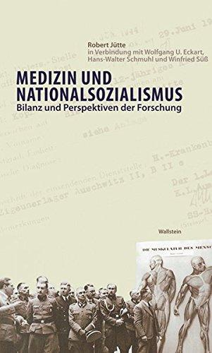 Medizin und Nationalsozialismus: Bilanz und Perspektiven der Forschung