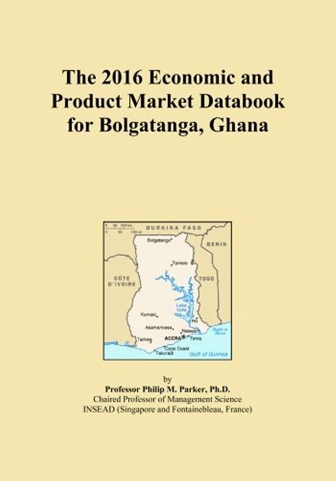 咳類推船形The 2016 Economic and Product Market Databook for Bolgatanga, Ghana