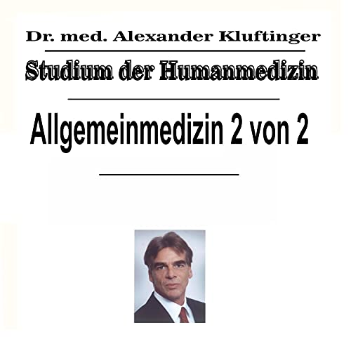 Studium der Humanmedizin - Allgemeinmedizin, Vol. 2