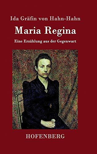 Maria Regina: Eine Erzählung aus der Gegenwart