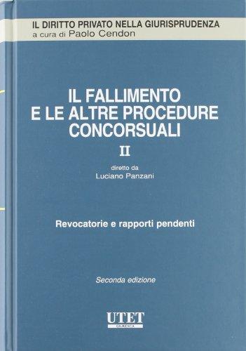 Il fallimento e le altre procedure concorsuali. Revocatorie e rapporti pendenti (Vol. 2)