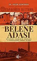 Belene Adasi - Kültürel Soykirim, Fiziksel ve Psikolojik Siddet Kampi