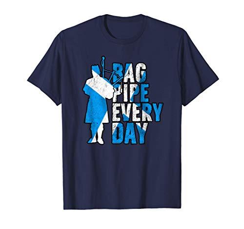 Schottischer Dudelsack Musiker: Bagpipe everyday! T-Shirt