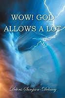Wow! God Allows a Lot