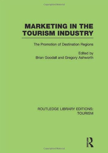 Marketing in the Tourism Industry: The Promotion of Destination Regions (Routledge Library Editions: Tourism, Band 1)