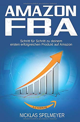 Amazon FBA: Schritt für Schritt zu deinem ersten erfolgreichen Produkt auf Amazon
