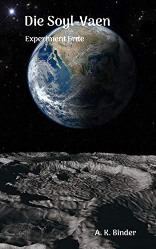 Die Soyl-Vaen: Experiment Erde