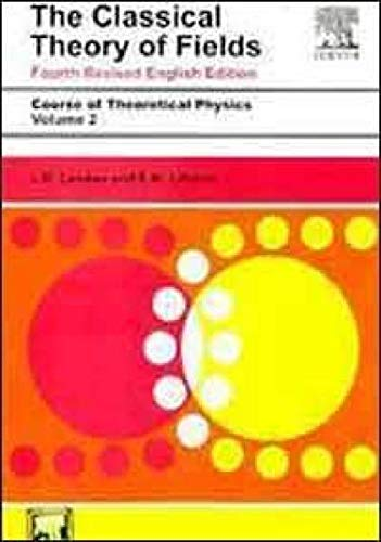 Classical Theory of Fields: Course of Theoretical Physics - Vol. 2