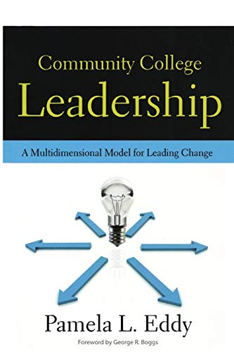 Community College Leadership: A Multidimensional Model for Leading Change