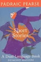 Short Stories of Padraic Pearse: A Dual Language Book (English and Irish Edition)