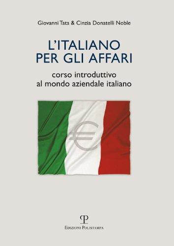 L'Italiano per gli affari: Corso introduttivo al mondo...