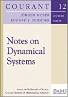 Notes on Dynamical Systems (Courant Lecture Notes) by Jurgen Moser and Eduard J. Zehnder(2005-12-09)