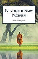Revolutionary Pacifism: Poems 2015-2019