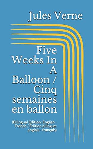 Download Five Weeks In A Balloon / Cinq semaines en ballon (Bilingual Edition: English - French / Édition bilingue: anglais - français) 1520982399
