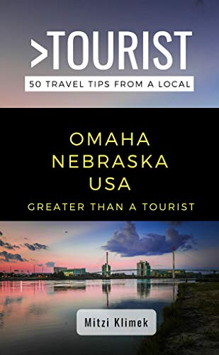 GREATER THAN A TOURIST- OMAHA NEBRASKA USA: 50 Travel Tips from a Local (English Edition)