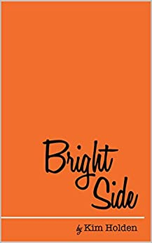 Bright Side by [Kim Holden]