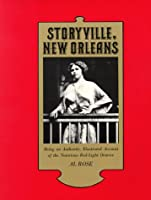 Storyville, New Orleans: Being an Authentic, Illustrated Account of the Notorious Red Light District by Al Rose(1978-04-30)