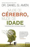 Mude de Cérebro Mude de Idade (Portuguese Edition)