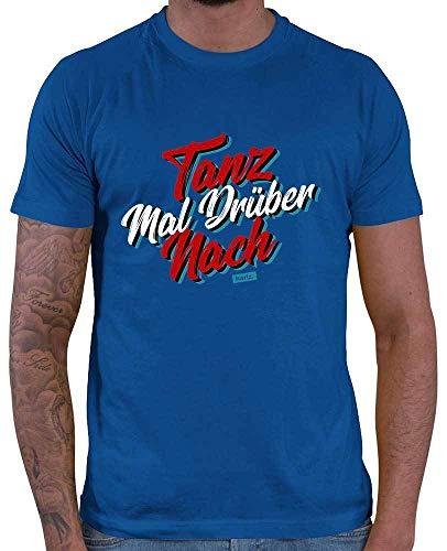 HARIZ  Herren T-Shirt Tanz Mal Drüber Nach Sprüche Rot Schwarz Weiß Plus Geschenkkarte Royal Blau S