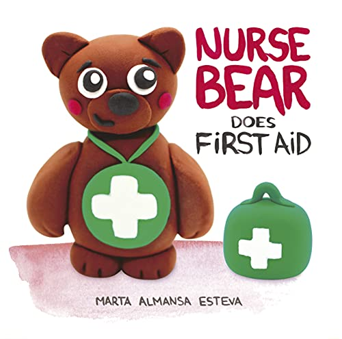 Nurse Bear Does First Aid: Picture Book to Learn First Aid Skills for Toddlers and Kids (English Edition)