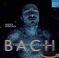 Bach: Silent Cantata