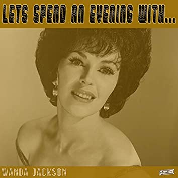 Let's Spend an Evening with Wanda Jackson