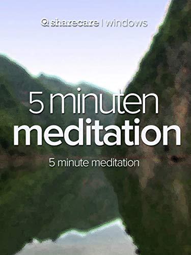 5 Minuten Meditation (five minute meditation)
