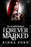 Forever Marked (The Marked Series Book 4) (Kindle Edition)
