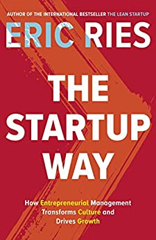 The Startup Way: How Entrepreneurial Management Transforms Culture and Drives Growth by [Eric Ries]