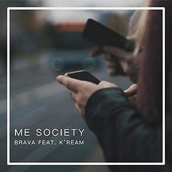 Me Society (feat. K'ream)