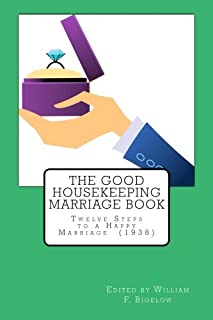 The Good Housekeeping Marriage Book: Twelve Steps to a Happy Marriage  (1938)