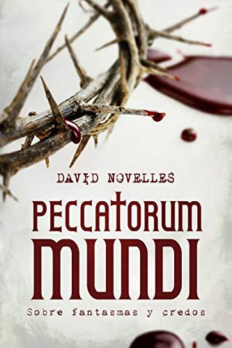 PECCATORUM MUNDI - Sobre fantasmas y credos