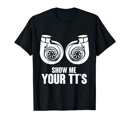 Funny Show Me Your TT's Twin Turbo Car Racing T-Shirt