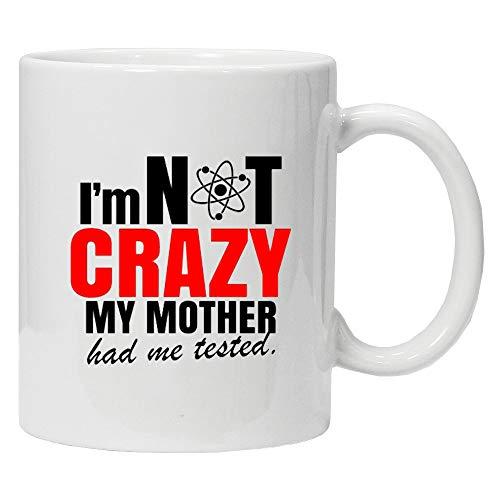 Acen Merchandise The Big Bang Theory 'I'm not Crazy My Mother had me Tested' - Fun Keramik Tasse Kaffee Tee Becher –Perfekt Valentines/Ostern/Sommer/Weihnachten/Geburtstag/Jahrestag Geschenk