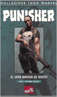 Una banda di idioti. The Punisher (Vol. 5)