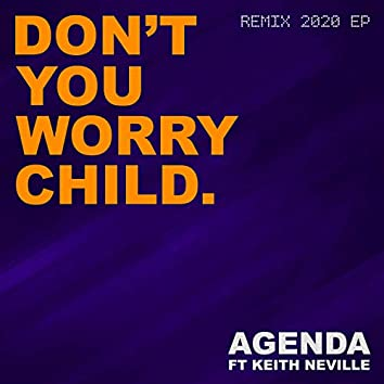 Don't You Worry Child (Remix 2020 EP)