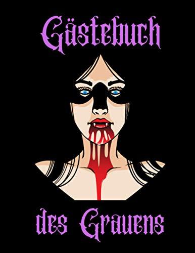 Gästebuch des Grauens: Horror Gästebuch für Mottoparty, Kostümfest, Halloween und jeden anderen...