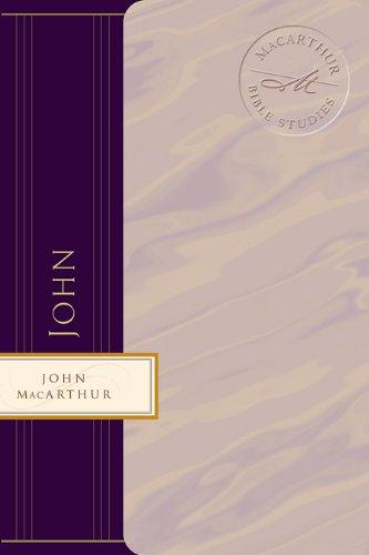 John: Jesus ?The Word, the Messiah, the Son of God (MacArthur Bible Studies Book 6) (English Edition)