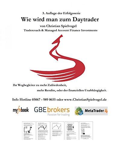 Wie wird man Daytrader 3. Auflage: Erfolgreich Traden, ist gar nicht so schwer, aber vorher gibt es viel zu lernen. Starten Sie Ihre Aus.-Weiterbildung ... Sie auch gern meinen YouTube Kanal.