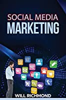 Social Media Marketing: How to Create Passive Income by Mastering Facebook, Instagram, Twitter, Linkedln and Youtube Marketing, Build Up Your Personal Brand and Become an Expert Influencer