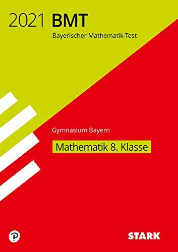 STARK Bayerischer Mathematik-Test 2021 Gymnasium 8. Klasse (STARK-Verlag - Zentrale Tests und Prüfungen)