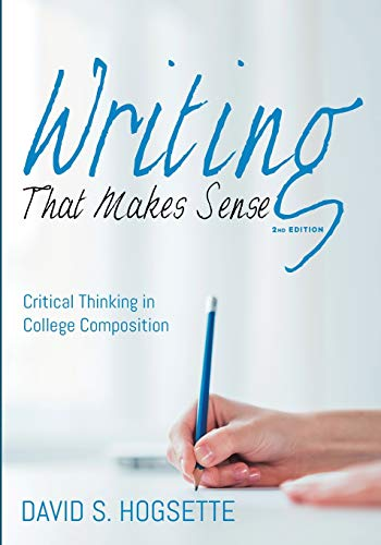 Writing That Makes Sense, 2nd Edition: Critical Thinking in College Composition