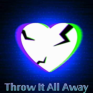 Throw It All Away