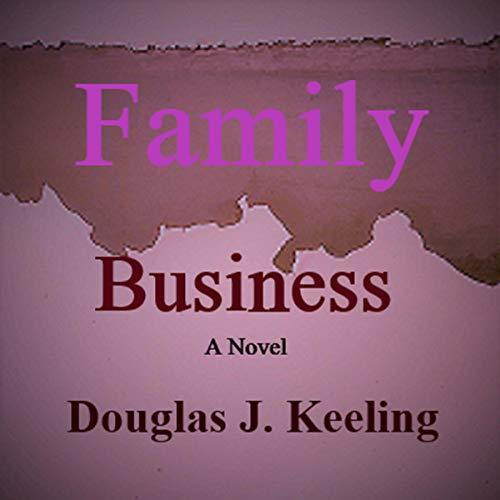 Family Business Audiobook By Douglas J. Keeling cover art