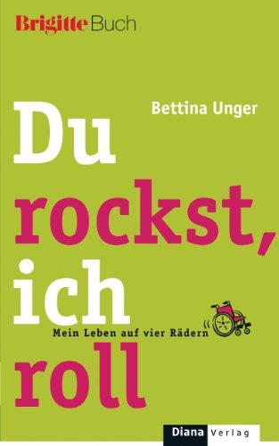 Du rockst, ich roll: Mein Leben auf vier Rädern - BRIGITTE-Buch
