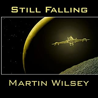 Still Falling (Solstice 31 Saga: Book 1)                   By:                                                                                                                                 Martin Wilsey                               Narrated by:                                                                                                                                 Andrew Tell                      Length: 14 hrs and 49 mins     225 ratings     Overall 4.2
