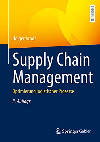 Supply Chain Management: Optimierung logistischer Prozesse (German Edition)