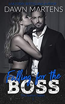 Falling For The Boss (The Treyton Sister's Book 1) by [Dawn Martens]