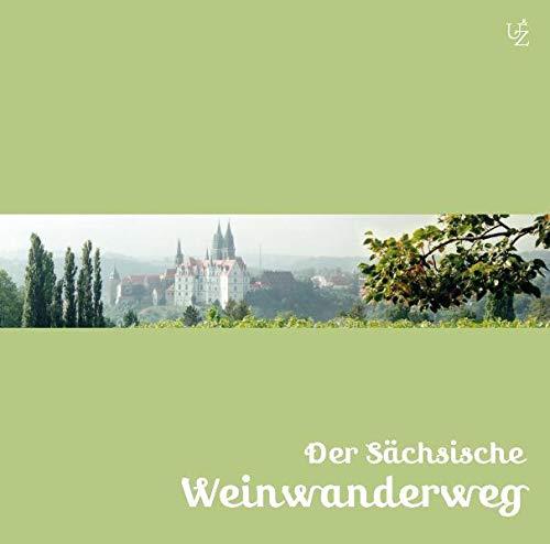 Der Sächsische Weinwanderweg: Von Pirna über Dresden nach Diesbar-Seußlitz