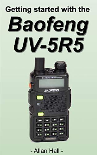 Getting Started with the Baofeng UV-5R5 (English Edition)
